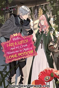 Hello, I am a Witch and my Crush Wants me to Make a Love Potion! Novel
