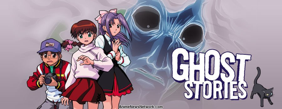 Ghost Stories (TV) - Anime News Network